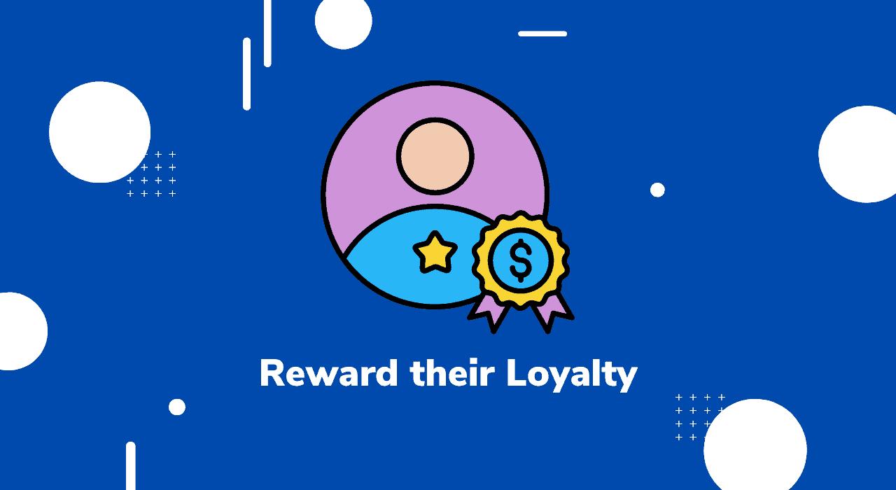 reward-their-loyalty